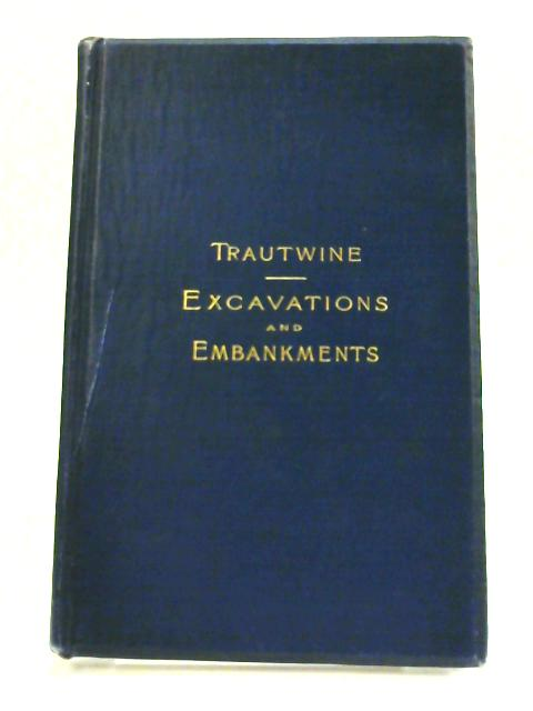 A Method of Calculating the Cubic Contents of Excavations & Embankments By John C. Trautwine