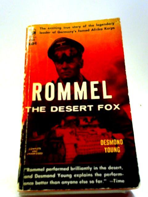 Rommel The Desert Fox by Desmond Young