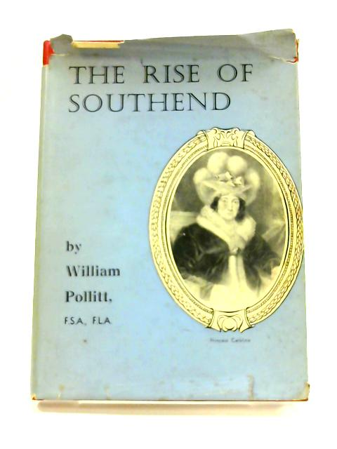 The Rise of Southend by William Pollitt