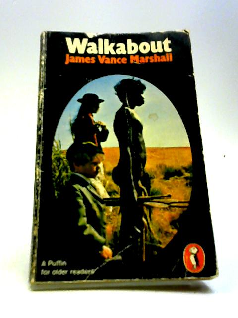 walkabout by james vance marshall essay Walkabout by james vance marshall (1959) w hat you see when you stand in the australian bush depends on who you are mary and peter are stranded in the middle of the.
