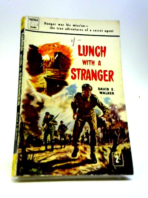 Lunch With a Stranger by Walker, David E.
