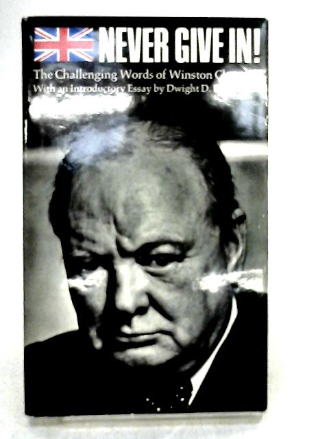 Never Give In by Eisenhower, D.D.