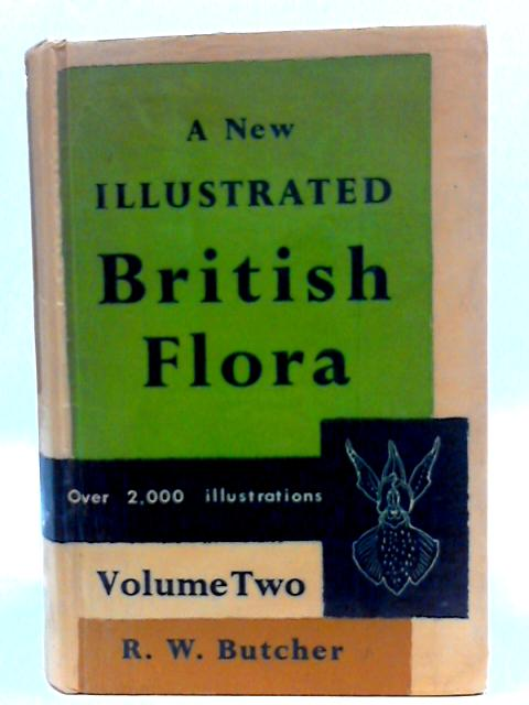 A New Illustrated British Flora . 2 Volumes by Roger W. Butcher