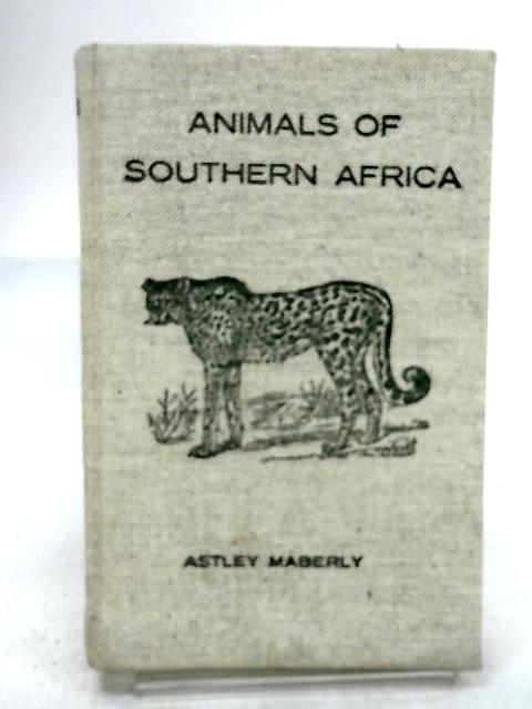 Animals Southern Africa by Astley Maberly