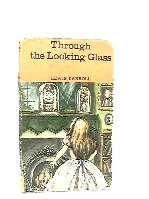 Through the Looking Glass (New Library of Famous Books) by Lewis Carroll