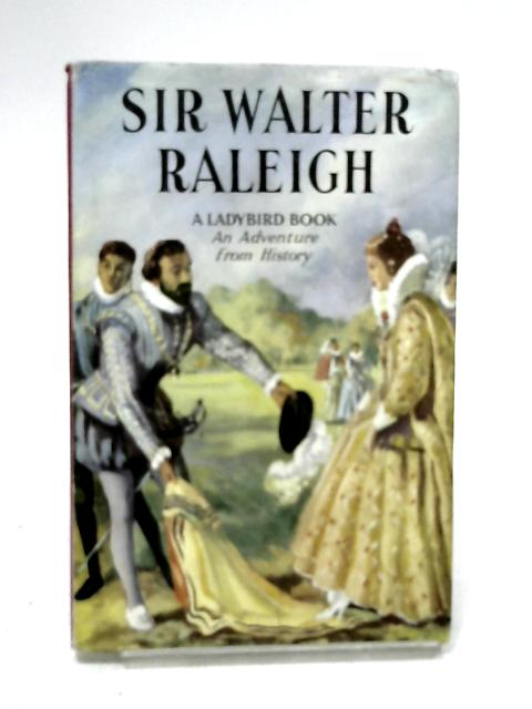 The story of Sir Walter Raleigh by Peach, Lawrence Du Garde