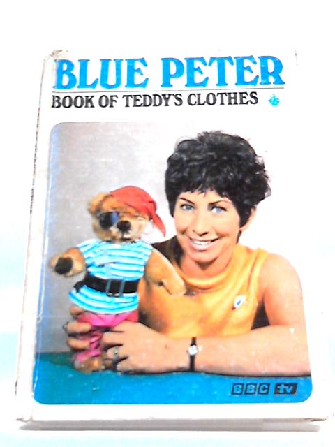 Blue Peter Book Of Teddys Clothes With Valerie Singleton by Various