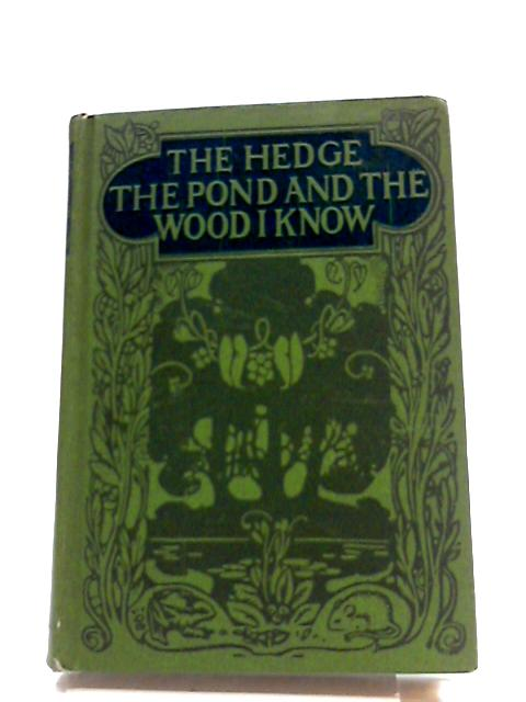 The Hedge, The Pond And The Wood I Know by W. Percival Westell