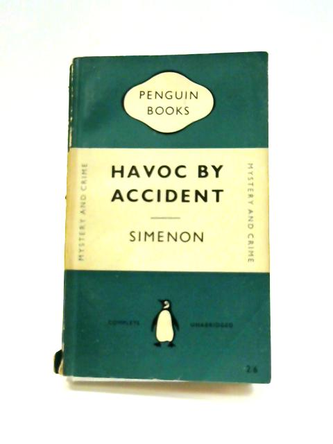 Havoc By Accident by Georges Simenon