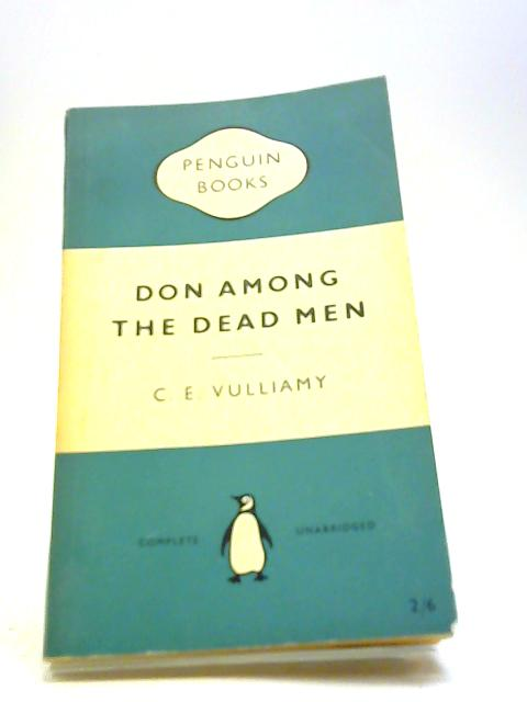 Don Among the Dead Men by C E Vulliamy