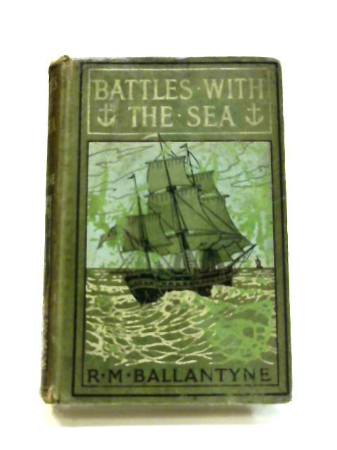 Battles at Sea by R. M. Ballantyne