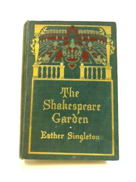 The Shakespeare Garden by Esther Singleton