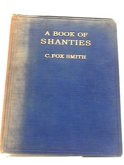 A Book of Shanties By Cicely Fox Smith