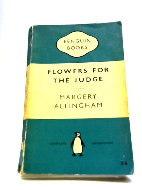 Flowers For The Judge by Allingham, Margery