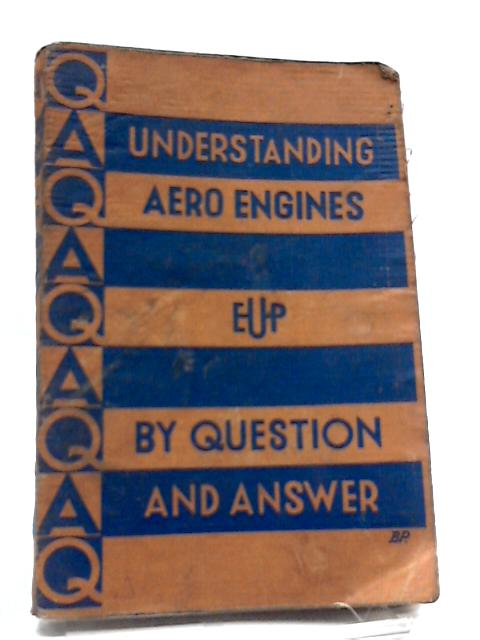 Understanding Aero-Engines, By Questions and Answer by W. Hazell