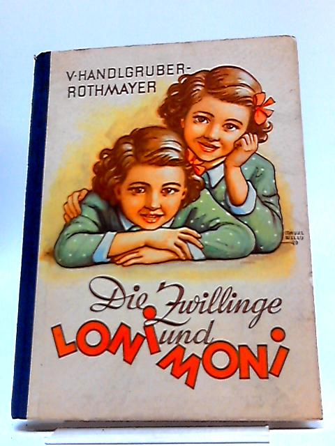 Die Zwillinge Loni und Moni by Unknown