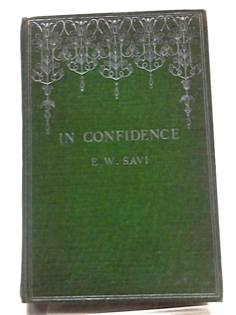 In Confidence by E. W. Savi