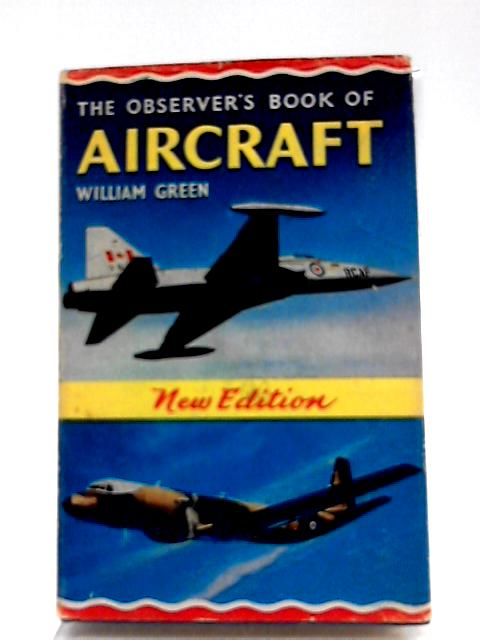 The Observer's Book of Aircraft. 1966 by W Green