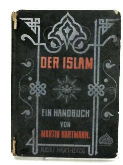 Der Islam: Geschichte - Glaube - Recht. Ein Handbuch. by Martin Hartmann.