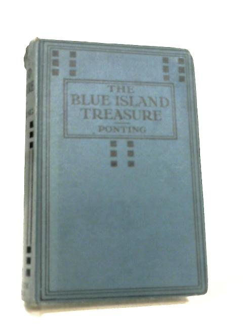 The Blue Island Treasure, An Adventure by Aeroplane in the South Seas by Clarence Ponting