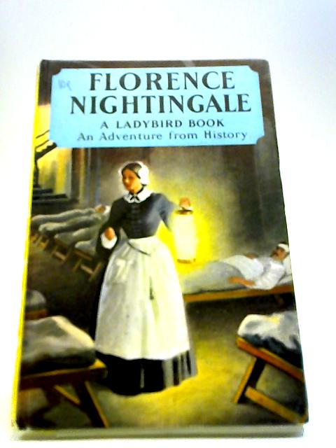 Florence Nightingale: An adventure from history (Ladybird books) by Peach, Lawrence du Garde