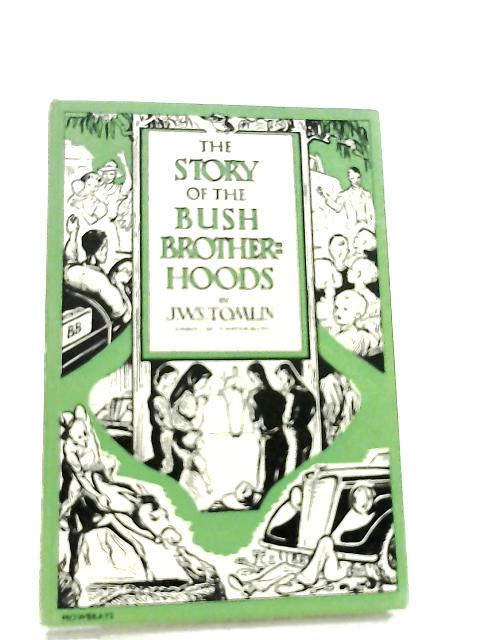 The Story of the Bush Brotherhoods by J. W. S. Tomlin
