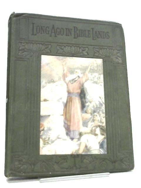Long Ago in Bible Lands by Catherine Shaw