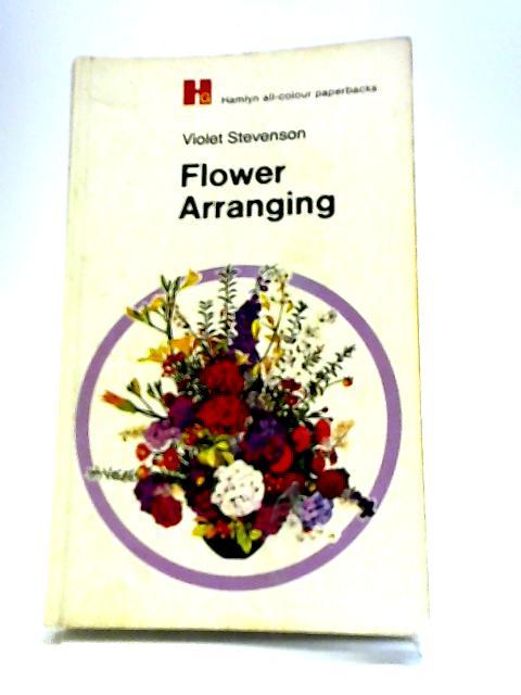 Flower Arranging (Hamlyn all-colour paperbacks) by Stevenson, Violet