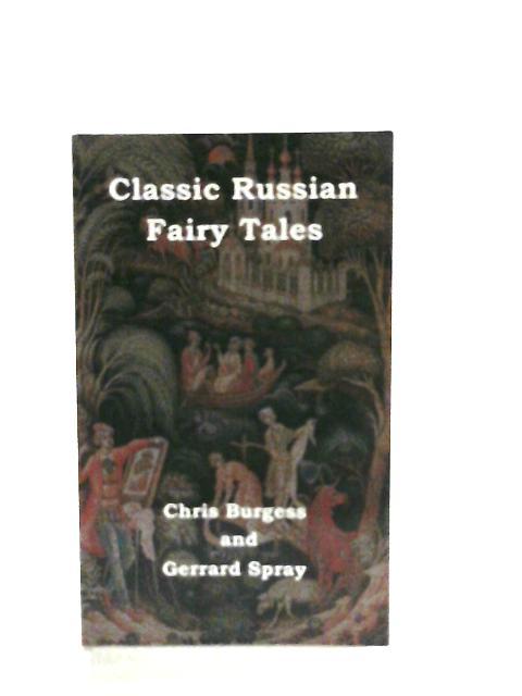 Classic Russian Fairy Tales by Chris Burgess & Gerrard Spray