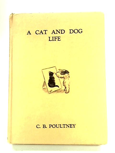 A Cat and Dog Life by Poultney