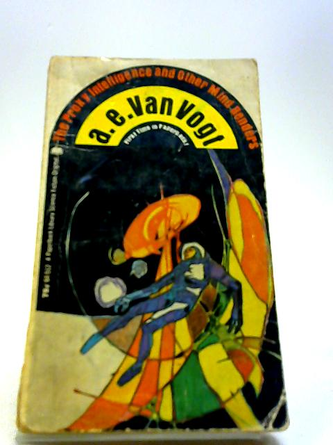 The Proxy Intelligence and Other Mind Benders by VAN VOGT, A.E.
