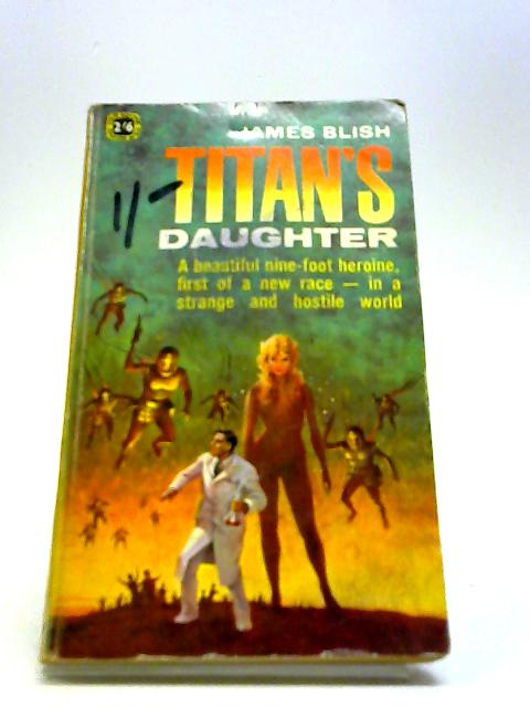Titan's Daughter. by Blish, James