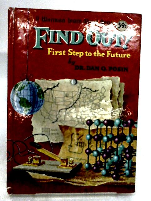 Find Out! First Step To The Future by Dr. Dan Q. Posin