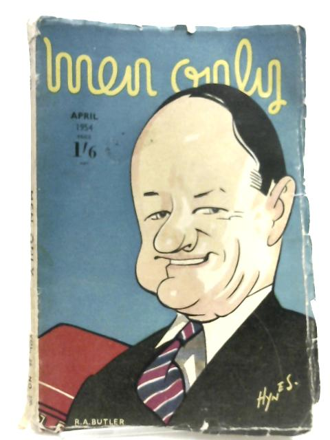 Men Only Magazine, April 1954 ~ Front Cover Caricature of Rab Butler by Various