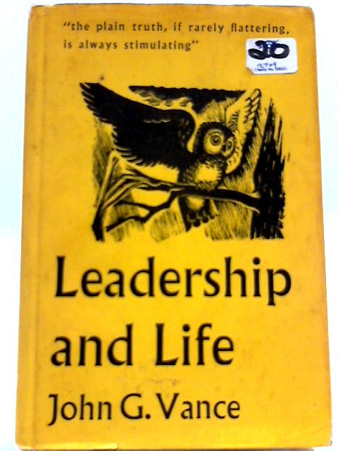 Leadership and Life by John G. Vance
