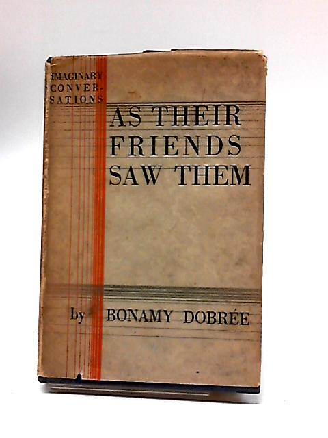 As Their Friends Saw Them By Bonamy Dobree