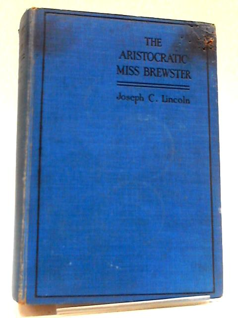 The Aristocratic Miss Brewster by Joseph Crosby Lincoln
