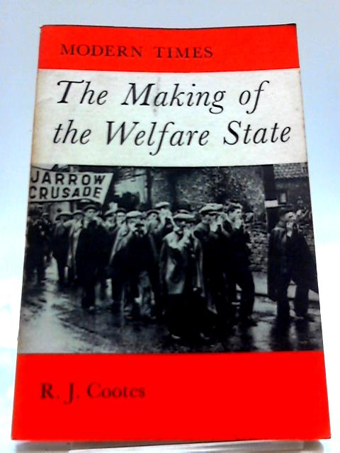 Making of the Welfare State, The (Modern Times S.) by R.J. Cootes