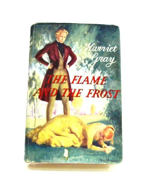The Flame and the Frost by Harriet Gray