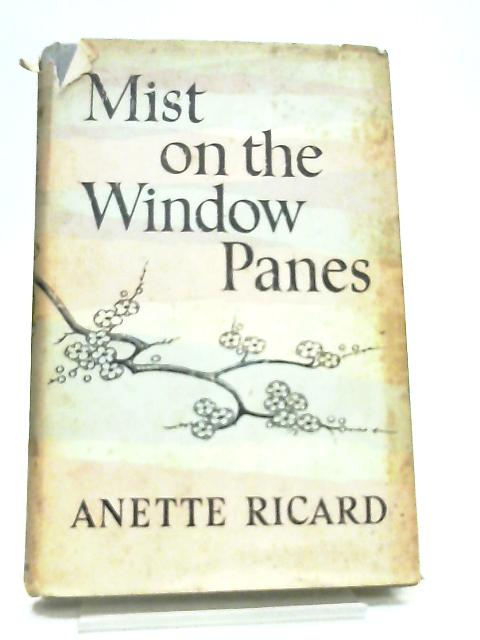 Mist on the Window Panes by Anette Ricard