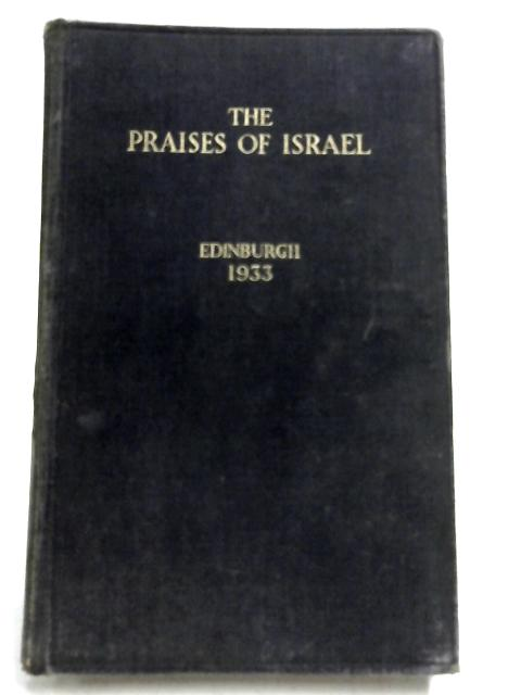The Praises of Israel, Being Notes of Conference At Edinburgh, June 1933 by None