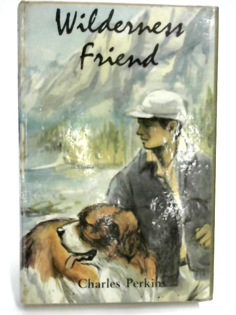 Wilderness Friend by Charles Perkins