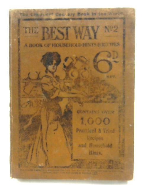 The Best Way No. 2 - A Book of Household Hints & Recipes by No Author