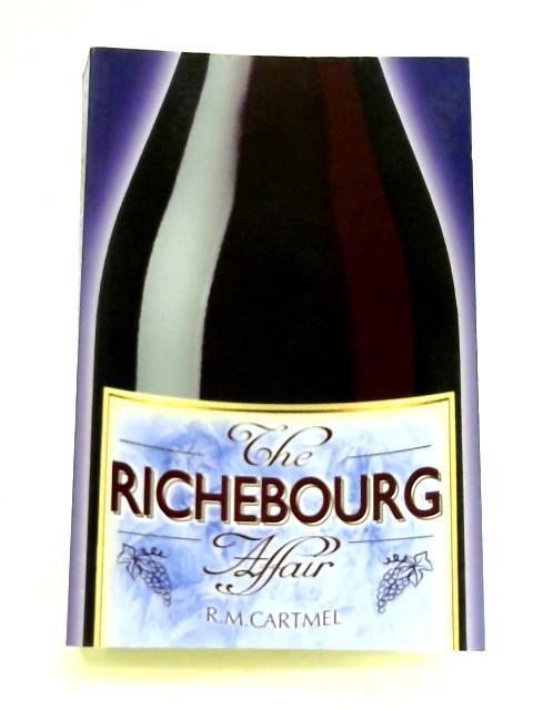 The Richebourg Affair by R. M. Cartmel