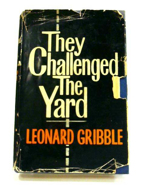 They Challenged the Yard by Leonard Gribble