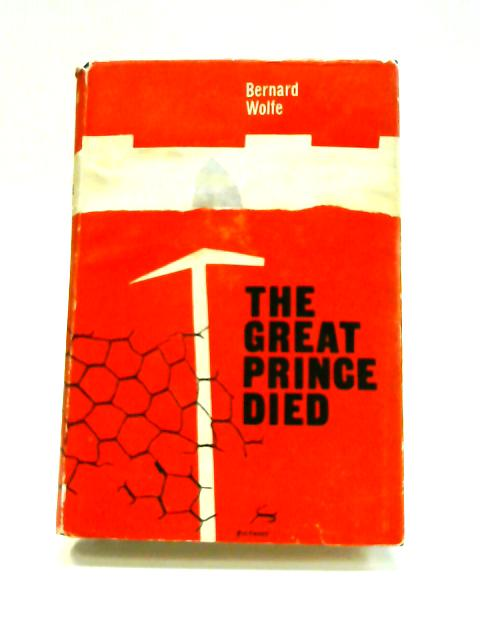 The Great Prince Died: A Novel by Bernard Wolfe