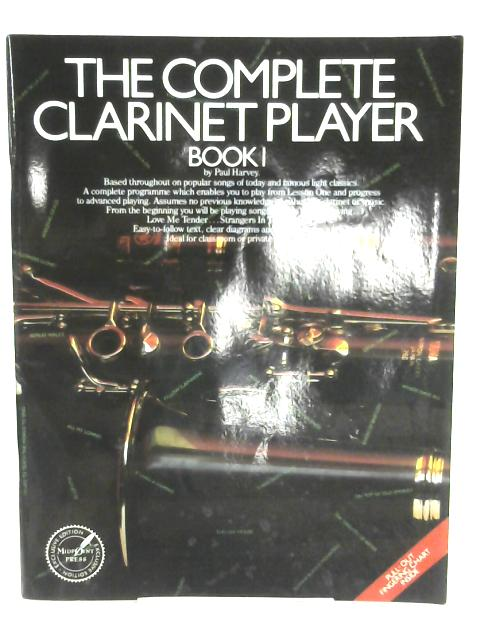 Complete Clarinet Player: Book 3 by Paul Harvey