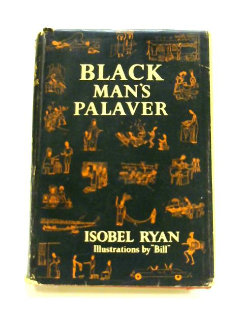 Black Man's Palaver By Isobel Ryan