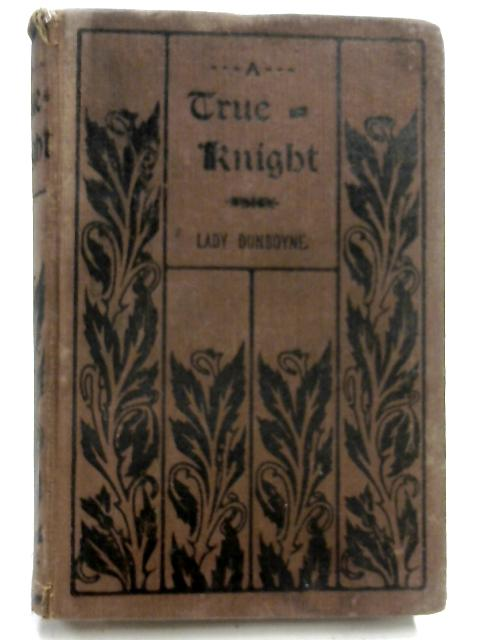 A True Knight by Lady Dunboyne