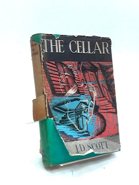 The Cellar by J. D. Scott